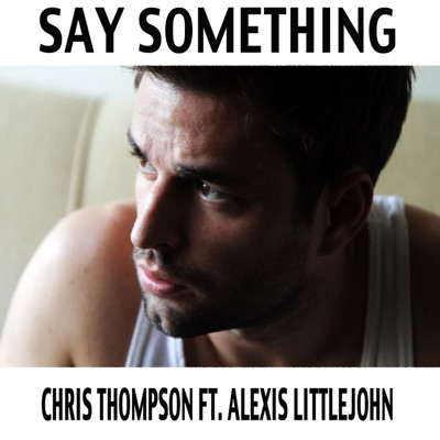 Say Something - Single - Chris Thompson