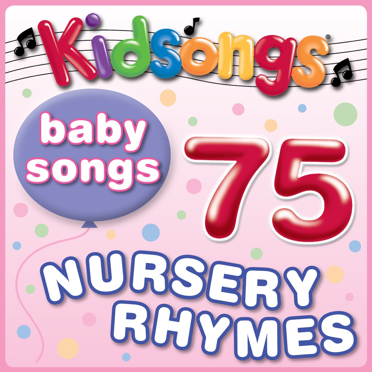 Baby Songs - 75 Nursery Rhymes Album Cover by Kidsongs