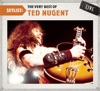 Setlist: The Very Best of Ted Nugent (Live), Ted Nugent