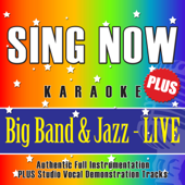 Sing Now Karaoke Plus - Jazz & Big Band Volume 2 (Performance Backing Tracks + Vocal Performance Demonstration Tracks)