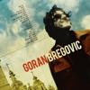 Goran Bregovic - Ringe ringe raja (Ya ya)