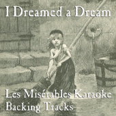 I Dreamed a Dream: Les Misérables Karaoke Backing Tracks - EP