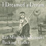 I Dreamed a Dream (Karaoke Instrumental Track) [In the Style of Les Misérables] - ProSound Karaoke Band - ProSound Karaoke Band