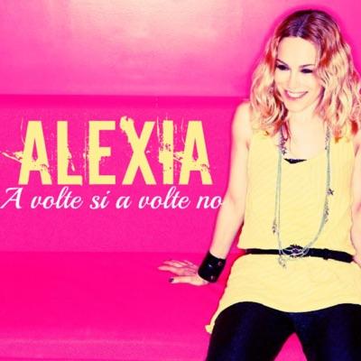 A volte si a volte no (Single version) - Single - Alexia