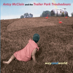 Antsy McClain and The Trailer Park Troubadours - She's Better Lookin' When You're Lonely - Line Dance Music