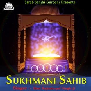 Sukhmani Sahib – Bhai Rajinderpal Singh Ji