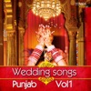 Wedding  Songs Punjab Vol. 1