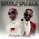 Double Wahala, Pt. 2 - Oritse Femi & D'Banj