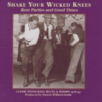 Shake Your Wicked Knees: Classic Piano Rags, Blues & Stomps 1928 - 43