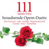 111 Minuten bezaubernde Opern-Duette - Don Giovanni - Aida - Arabella - Hänsel und Gretel - Carmen - Tosca - Zauberflöte