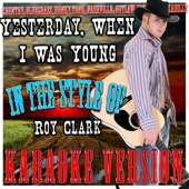 Yesterday, When I Was Young (In the Style of Roy Clark) [Karaoke Version]