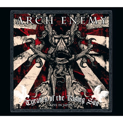 Tyrants of the Rising Sun - Live in Japan - Arch Enemy