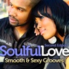 Soulful Love: Smooth and Sexy Grooves Second Edition