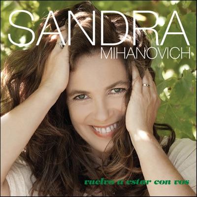 Vuelvo a Estar Con Vos - Sandra Mihanovich