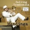 Calling Trombonika, Mandinga
