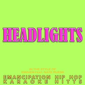 Emancipation Hip Hop Karaoke Hitts - Headlights (In the Style of Eminem & Nate Ruess) [Karaoke]