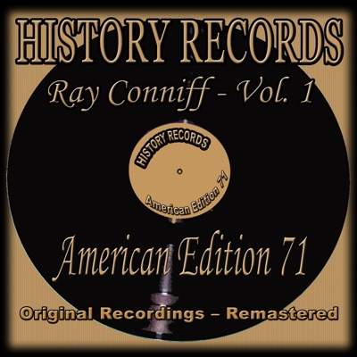 History Records - American Edition 71 - Ray Conniff, Vol. 1 (Original Recordings - Remastered) - Ray Conniff