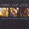 Living Out Loud (Original Motion Picture Soundtrack)