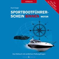 Rudi Singer - Sportbootführerschein Binnen unter Motor: Das Hörbuch mit amtlichen Prüfungsfragen artwork