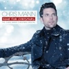 Home For Christmas - The Chris Mann Christmas Special
