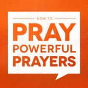How to Pray Powerful Prayers - Joseph Prince - Joseph Prince