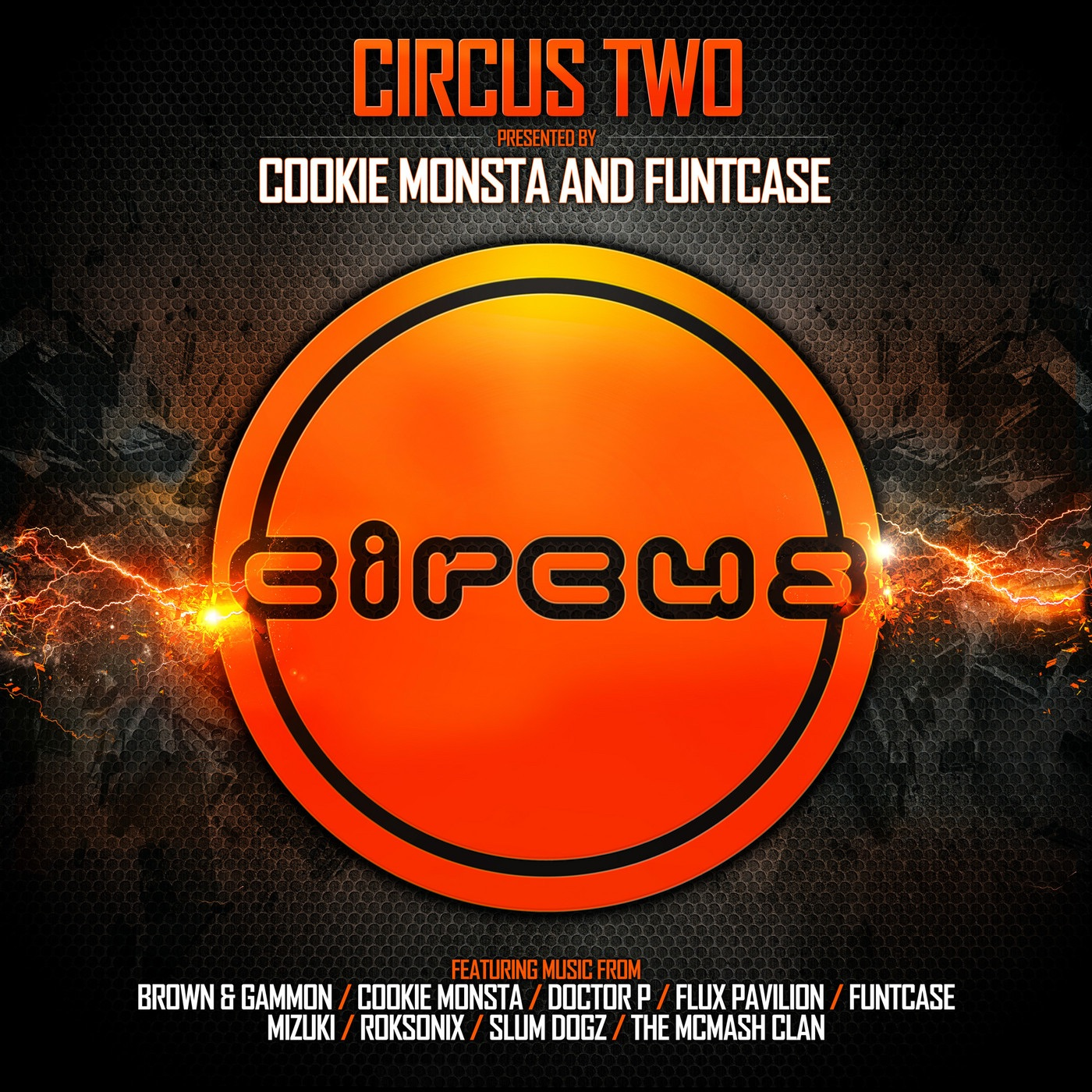 Circus Two (Presented by Cookie Monsta & FuntCase)