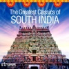 The Greatest Classics of South India