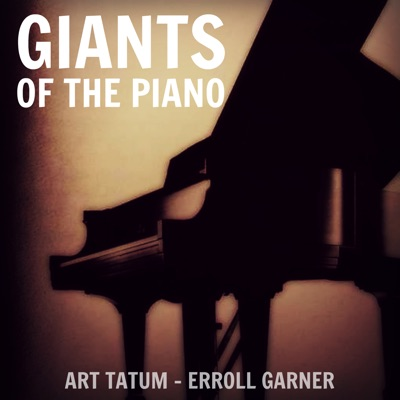 Giants of the Piano: Art Tatum & Erroll Garner - Art Tatum
