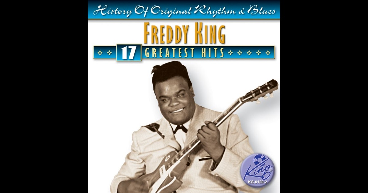 Freddy King Id Love To Make Love To You One Hundred Years