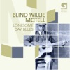 Lonesome Day Blues, Blind Willie McTell
