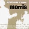 Junkie & Secret Shine - Morris 19742005 Album