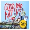 Good Bad Not Evil ジャケット写真