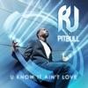 U Know It Ain't Love (feat. Pitbull) - Single, R.J.