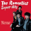 The Romantics: Super Hits