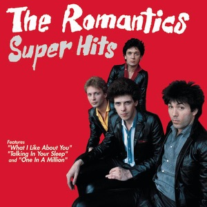 The Romantics - Talking In Your Sleep