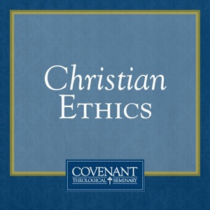 Christian Ethics - Audio Lectures