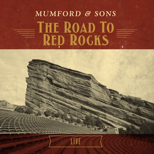 Mumford & Sons - The Road To Red Rocks (Live)