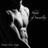 Shades of Sensuality Healing Romantic 50 Minutes Piano Music Love Songs - Christian Grey