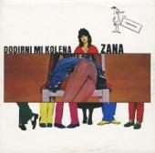 Zana - Dodirni mi kolena