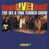 Live The Ike Tina Turner Show Vol 1