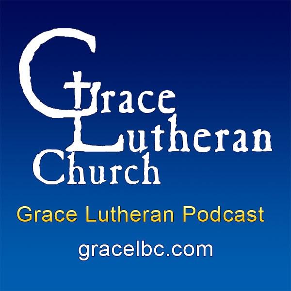 Grace Lutheran Podcast