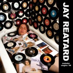 Jay Reatard - Fluorescent Grey