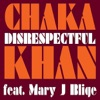 Disrespectful feat Mary J Blige Remixes EP