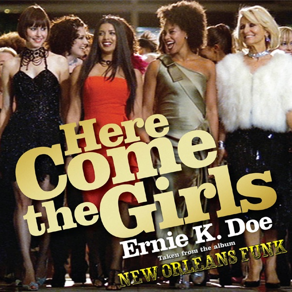Ernie K-Doe - Here Come The Girls