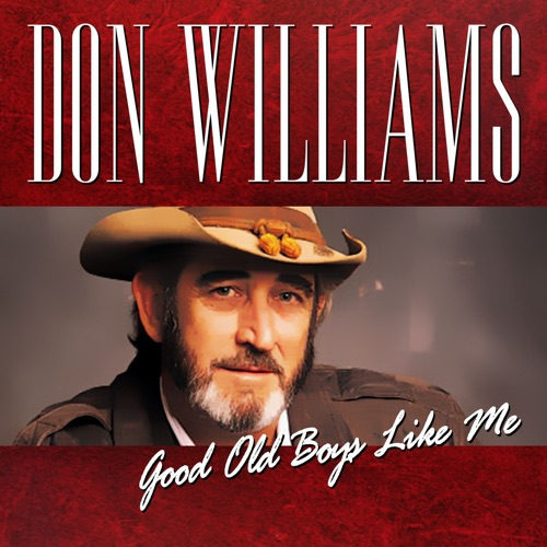 Don Williams - Good Old Boys Like Me