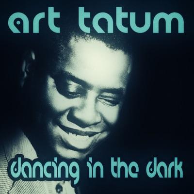 Dancing in the Dark - Art Tatum