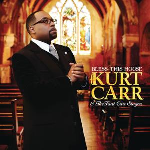Kurt Carr & The Kurt Carr Singers - Bless This House