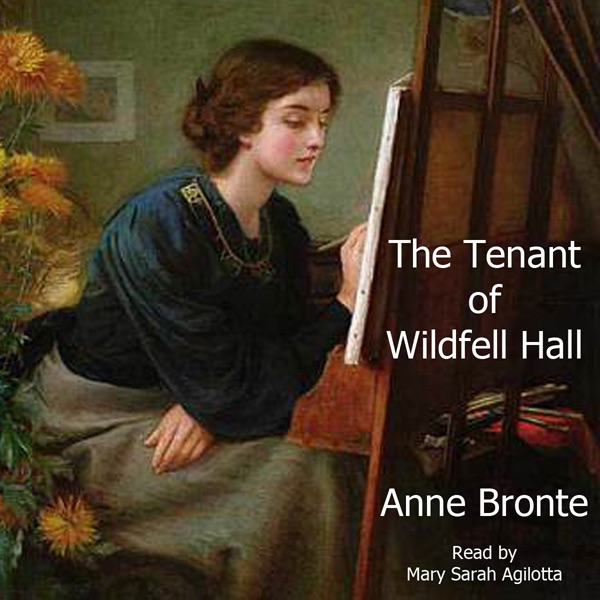 The Tenant Of Wildfell Hall Unabridged By Anne Brontë On