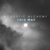 Acoustic Alchemy - Only In My Dreams