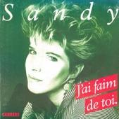 Sandy - J'ai Faim De Toi